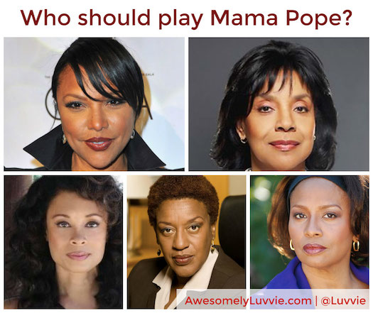 Who should play Mama Pope on Scandal?