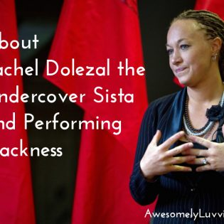 About Rachel Dolezal the Undercover Sista and Performing Blackness Thumbnail
