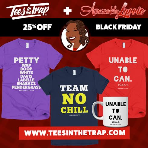 e13dbddcc The Awesomely Luvvie x Tees in The Trap Collabo is Here! | Awesomely ...