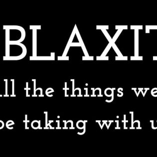 #BLAXIT: More Things We're Taking With Us If We Leave Thumbnail