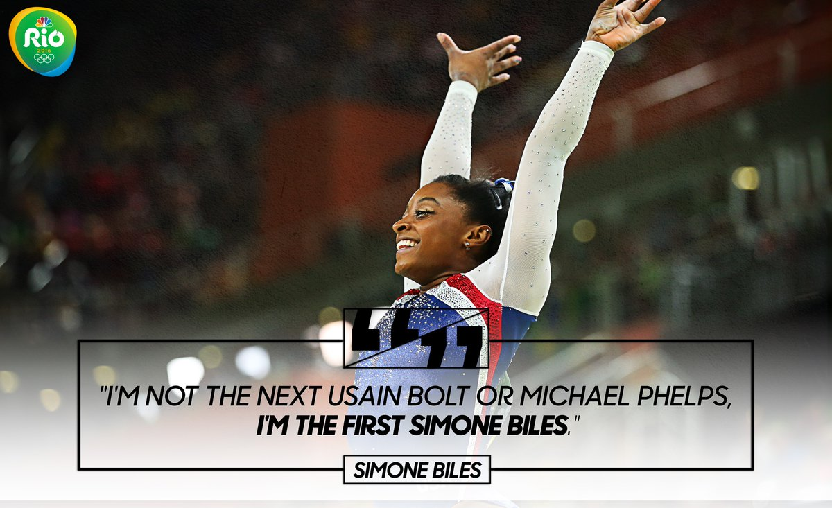 """I'm not the next Usain Bolt or Michael Phelps, I'm the first Simone Biles."""
