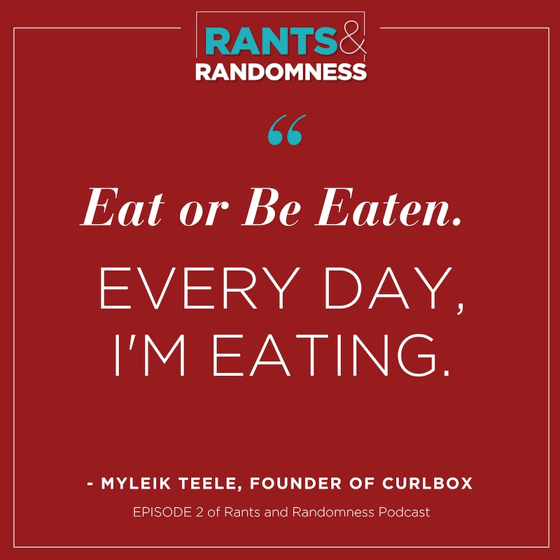 Myleik Teele Quote - Rants and Randomness