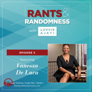 Opening Closed Doors (with Vanessa K. De Luca) – Episode 3 of Rants and Randomness Thumbnail